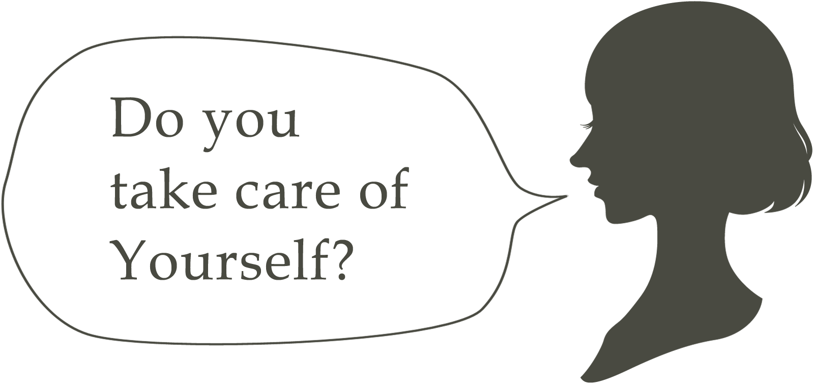 Do you take care of yourself ?